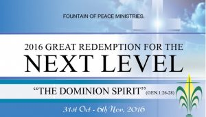 "2016 Great Redemption For The Next Level: ""Spirit of Dominion"" @ Fountain of Peace Ministries  